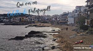 Qué ver en Calella de Palafrugell. Las mejores calas, fotos y mapa.